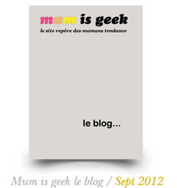 Mum is geek le blog / Sept 2012